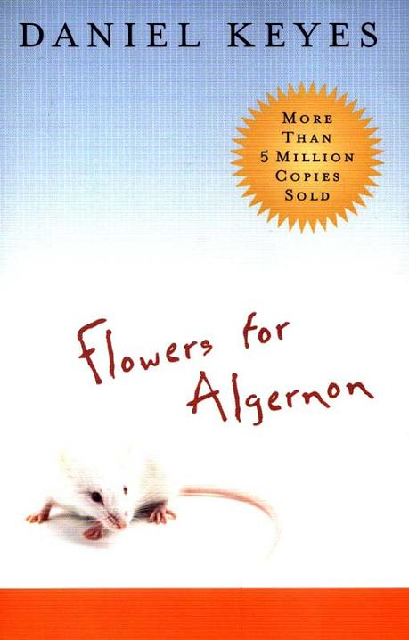 a review of the book flowers for algernon by daniel keyes Keyes wrote other books too, but i and millions of others, knew him for one in particular: flowers for algernon it's the story of charlie gordon, a cleaner who has an iq of 68, but who reely.