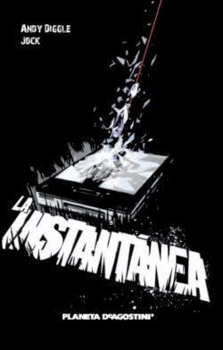 La Instantánea, de Andy Diggle y Jock [Reseña]