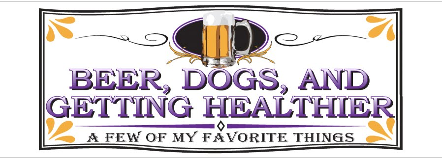 Beer, Dogs, and Getting Healthier...