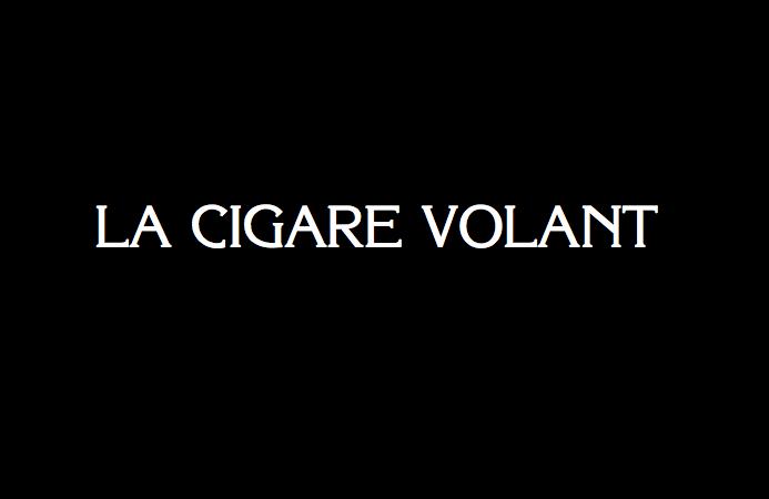 La Cigare Volant