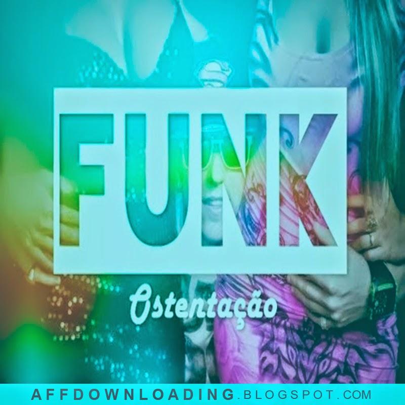 Funk Ostentação - Vol. 1 - 2015