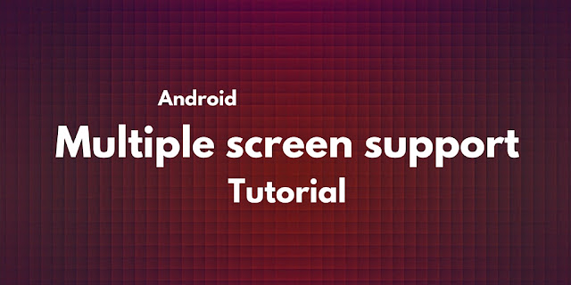 Android multiple screen support