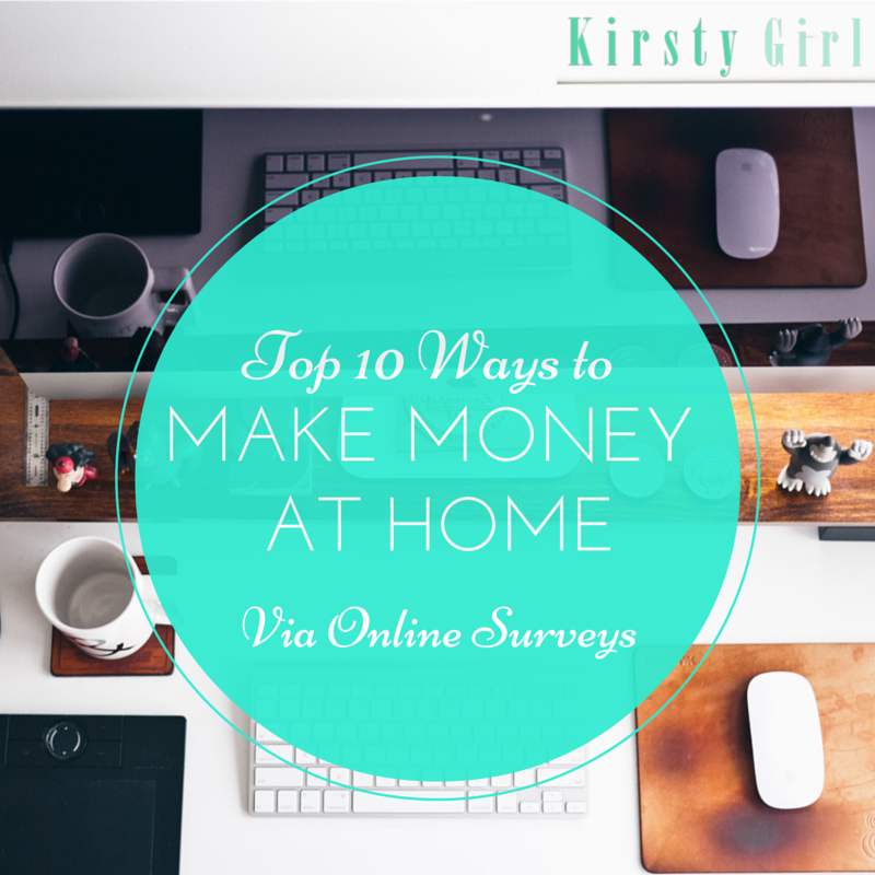 Top 10 Ways to Make Money at Home Through Online Surveys via Kirsty Girl