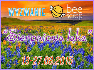 http://beescrapshop.blogspot.com/2015/08/wyzwanie-sierpniowa-aka.html