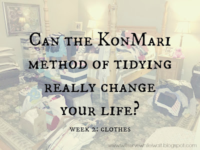 While I'm Waiting...Can the KonMari method of tidying really change your life - week 2