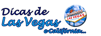 Dicas de Las Vegas e Califórnia
