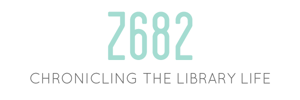 Z682 | chronicling the library life
