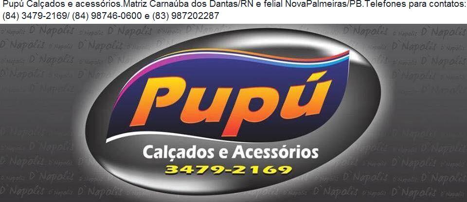 PUBLICIDADE: PUPÚ CALÇADOS CARNAÚBA DOS DANTAS/RN e NOVA PALMEIRA/PB