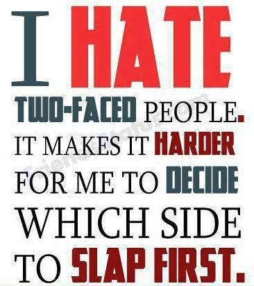 hate two-faced people  Quotes About Two Faced People
