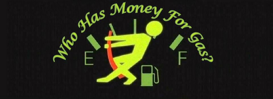 Who has money for gas