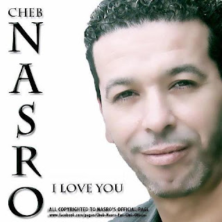 Cheb Nasro: I love you