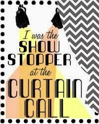 Curtain Call Show Stopper!