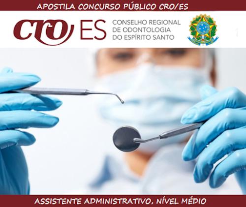 Apostila Conselho Regional de Odontologia do ES (CRO-ES) Assistente Administrativo