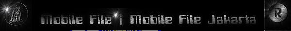 Mobile File | Mobile File Jakarta
