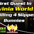 Slipper Bunnies Killed In Luvinia World, My First Quest