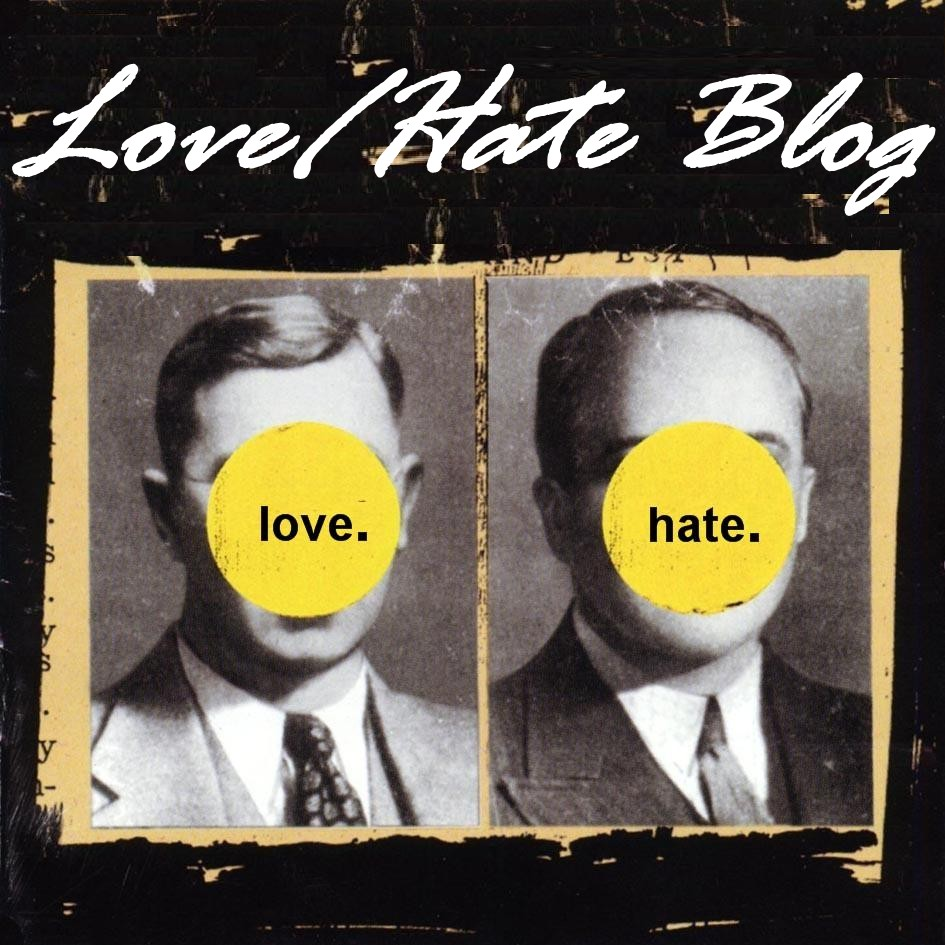 Love/Hate Blog