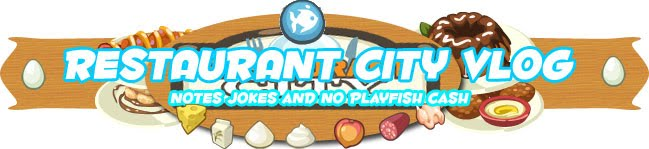 Restaurant City Blog: Notes, Jokes, and No Playfish Cash