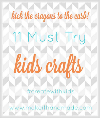 11 Must try kids crafts- I'm going to do one of these each week!