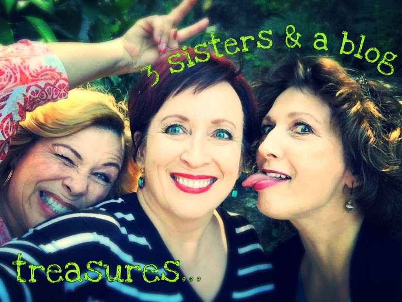 treasures...3 sisters and a blog