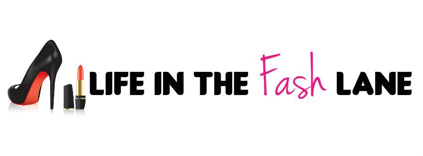 Life in the Fash Lane | Fashion, Beauty & Lifestyle Blog