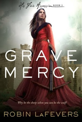 Book Review: Grave Mercy: His Fair Assassin Book One by Robin LaFevers!