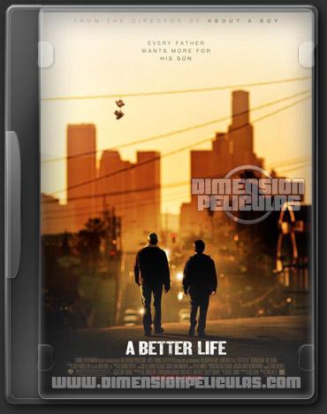 A Better Life (DVDRip Español Latino) (2011) (1 link)