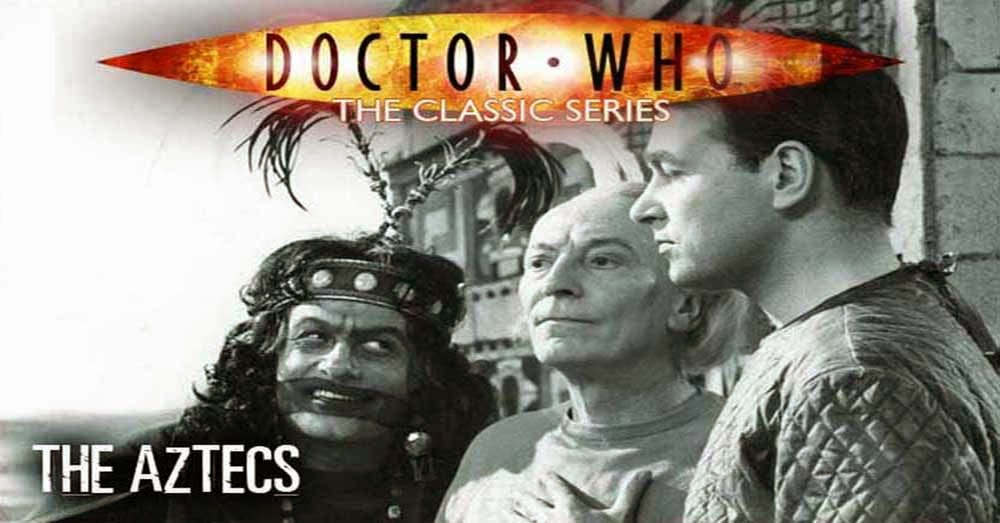 Doctor Who 006: The Aztecs