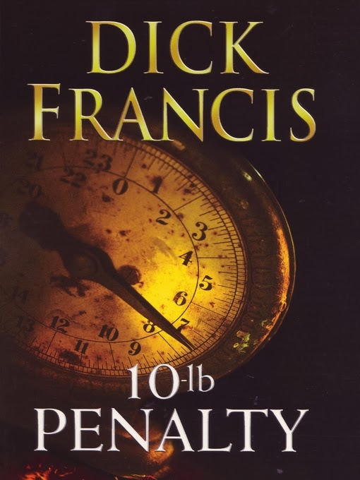 10 Lb. Penalty - Authored by Dick Francis - Published in 1997
