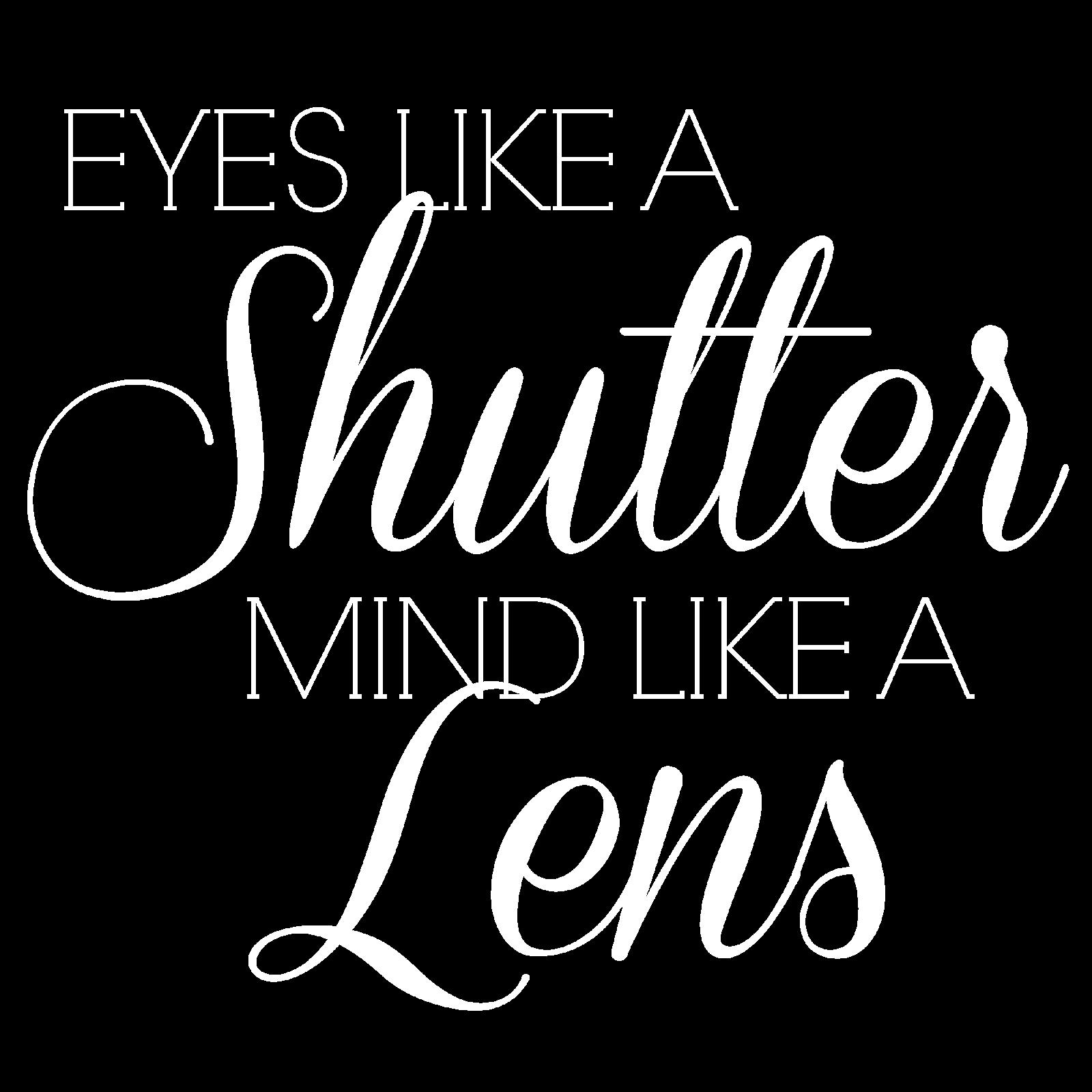 Eyes like a shutter...
