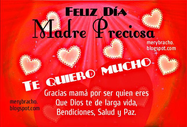 Feliz Día, Madre Preciosa. Te Quiero Mucho. Feliz día de las madres, Feliz cumpleaños. Imágenes para felicitar a mi mamá, palabras lindas mami, postales cristianas, tarjetas. mayo 2014.