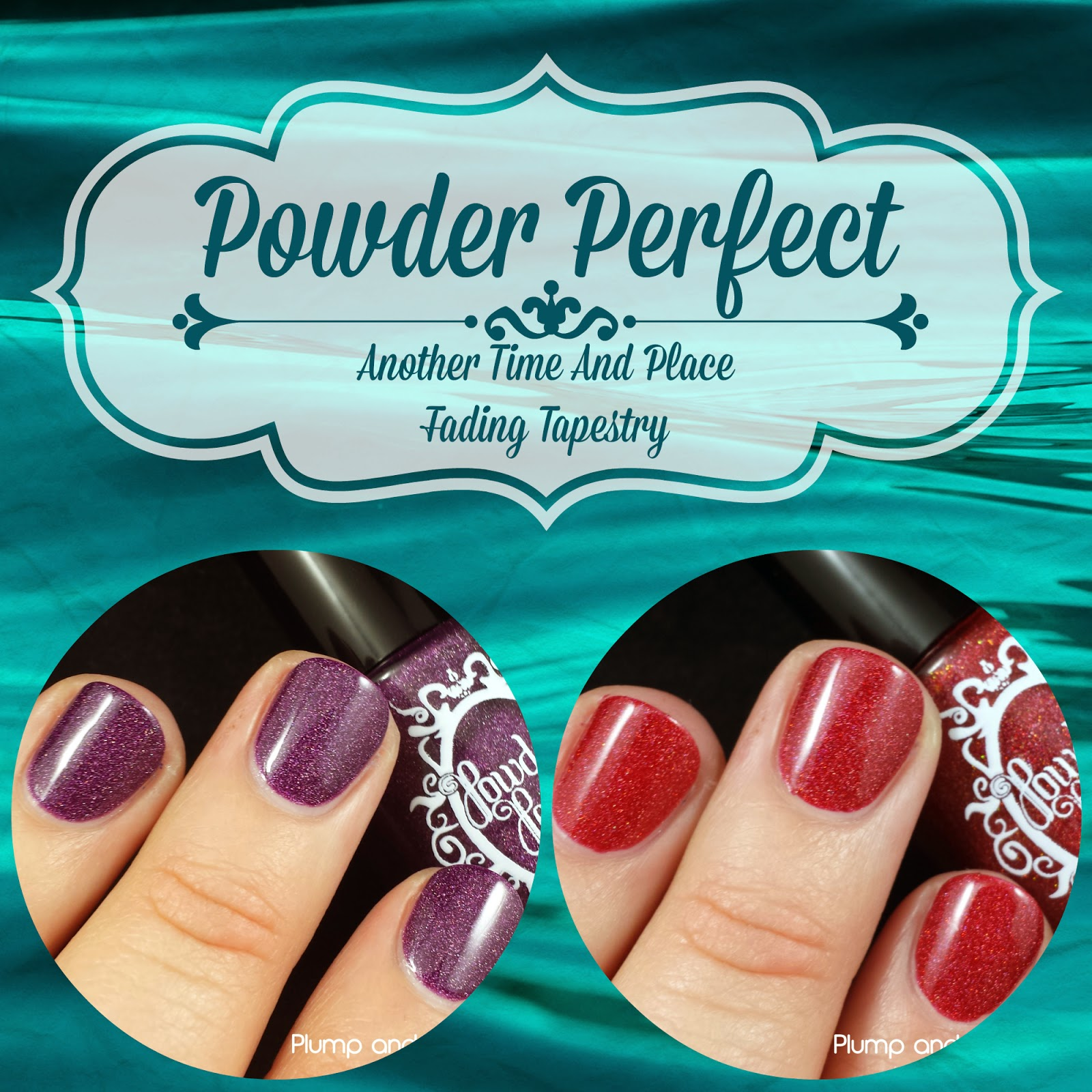 Powder Perfect - Another Time And Place & Fading Tapestry