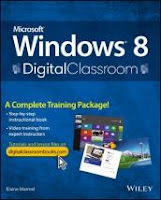 Microsoft Windows 8 Digital Classroom: A Complete Training Package