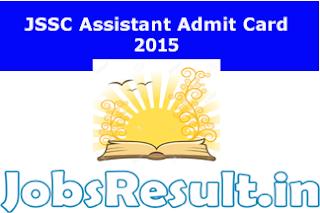JSSC Assistant Admit Card 2015
