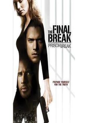 Vượt Ngục - Cuộc Đào Tẩu Cuối Cùng - Prison Break - The Final Break - 2009
