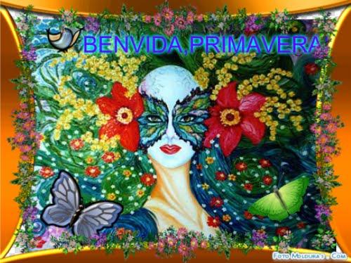 BENVIDA,                  PRIMAVERA!