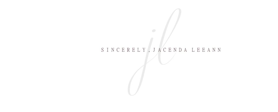Sincerely, Jacenda LeeAnn