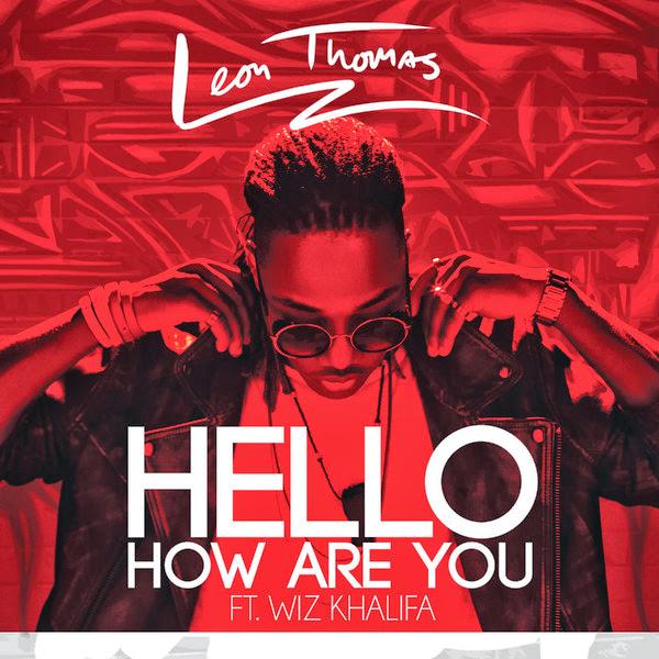 Leon Thomas - Hello How Are You (feat. Wiz Khalifa) - Single Cover