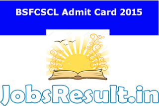 BSFCSCL Admit Card 2015