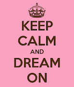 Keep Calm and Dream On. Courtesy of Keep CalmOMatic