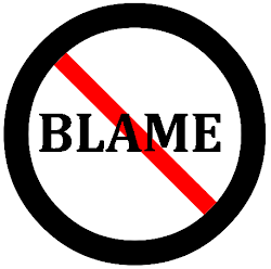 DON'T BLAME-YOU'LL FEEL BETTER!