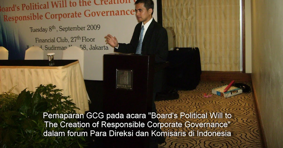 gcg in indonesia Dissemination or socialization of good corporate governance dissemination or socialization ss an activity to promote corporate governance programs some of them are about the socialization of fraud, gratuities, whistle blower, manual gcg (coc board manual etc), procedures and so forth.