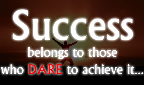 Life Quotes And Sayings Success Belongs To Those Who Dare To Achieve It Inspiration Dare Quotes