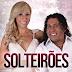 Solteirões do Forró no Sítio Ta Na Midia em Fortaleza - CE 27.01.13