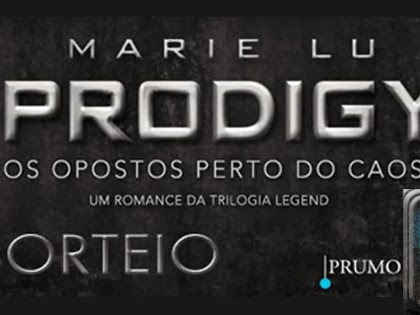 Promo#76: Prodigy, Marie Lu e Editora Prumo
