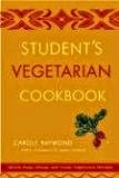 Student's Vegetarian Cookbook - Quick, Easy, Cheap and Tasty Vegetarian Recipes