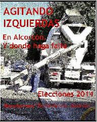 AGITANDO IZQUIERDAS. En Alcorcón. Y donde haga falta.