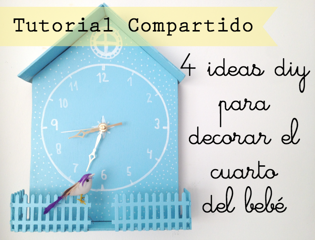 Ideas Diy Decoracion Bebe ~ ideas DIY para decorar el cuarto del beb?, tutorial compartido