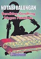 Judul Buku : Notasi Balungan – Gendhing-Gendhing Iringan Pakeliran Pengarang : Bambang Puspoatmojo, S.Kar Penerbit : Cendrawasih