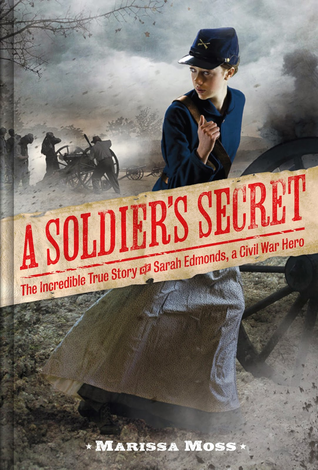 the hardships during civil war in a soldiers secret a novel by marissa moss Mystery & suspense nola brown is a really smart soldier who is badly damaged by childhood abuse she's supposed to be dead, but mortician jim zig five narrators perform this complex novel about the effect mental illness has on families, though cassandra campbell narrates the majority of the audiobook the story.