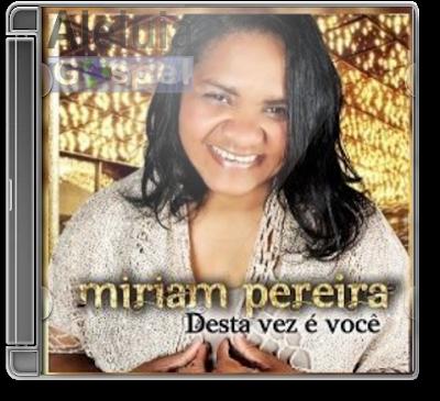 Miriam Pereira - Desta Vez é Você - 2013